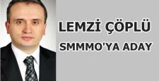 Çöplü SMMMO Başkanlığına Aday