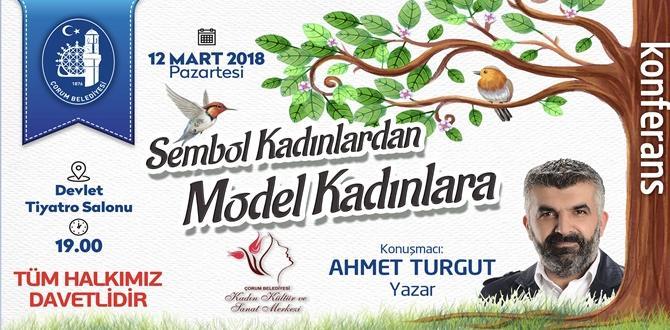 Ahmet Turgut Çorum'a Geliyor
