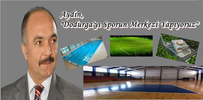 Dodurga Sporun Merkezi Oluyor